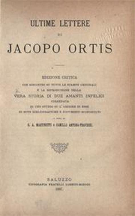 le ultime lettere di jacopo ortis testo ultime lettere di jacopo ortis e discorso sul testo della