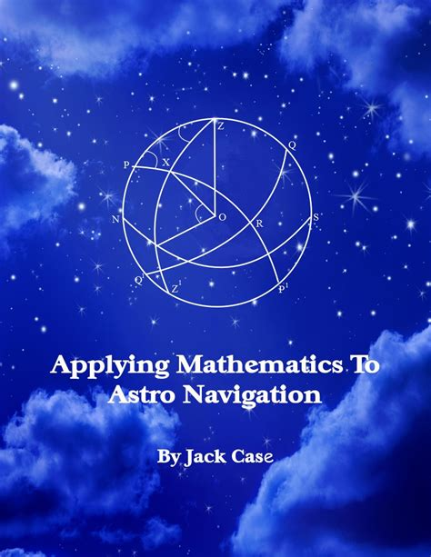 astro navigation demystified applying mathematics to astro navigation astro navigation demystified