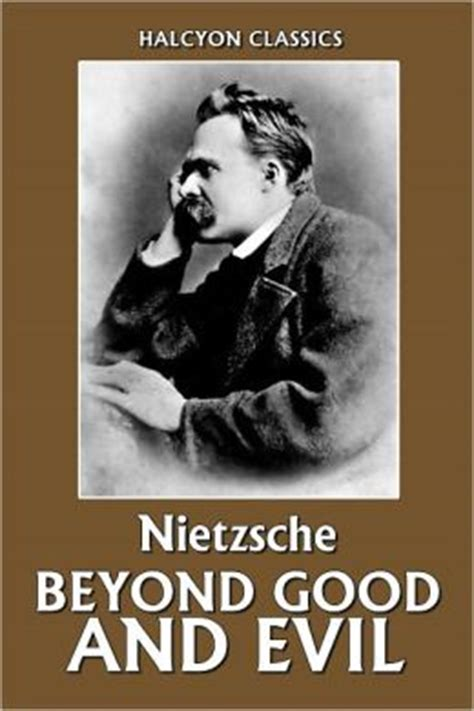 beyond and evil books beyond and evil by friedrich nietzsche by friedrich