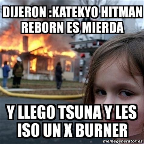 Memes Generator En Espaã Ol - meme disaster girl dijeron katekyo hitman reborn es