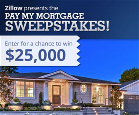 Mortgage Sweepstakes - enter to win 25 000 to pay your mortgage in zillow s pay my mortgage sweepstakes