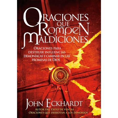 oraciones que rompen maldiciones john eckhardt 1599795914 comprar libro john eckhardt