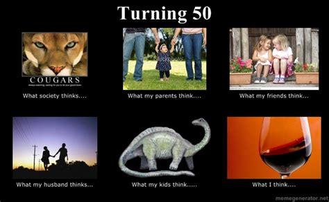 Turning 50 Memes - turning 50 quotes pinterest