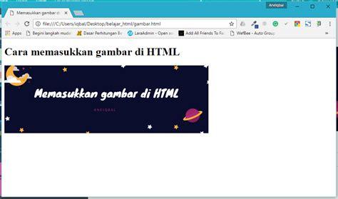 tutorial gambar untuk pemula tutorial html untuk pemula memasukkan gambar di html