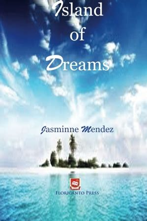 libro island of dreams a island of dreams by jasminne m 233 ndez