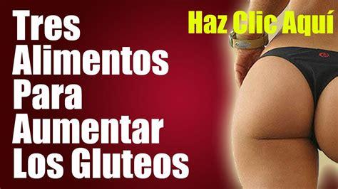 alimentos para engordar piernas tres alimentos para aumentar los gluteos como aumentar