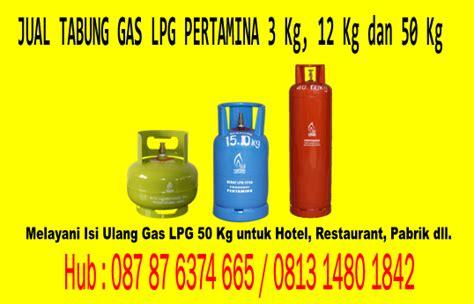 Gas Lpg 3 Kg Plus Isi jual tabung gas lpg pertamina 3 kg 12 kg dan 50 kg berita satu media
