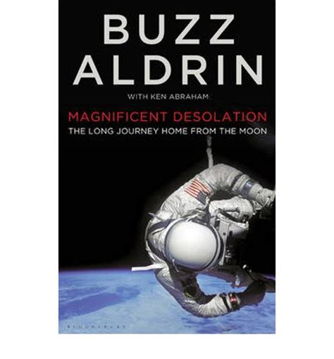 magnificent desolation the long journey home from the moon buzz aldrin 9781408804025