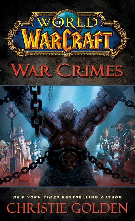 war crimes world of world of warcraft war crimes book by christie golden official publisher page simon schuster