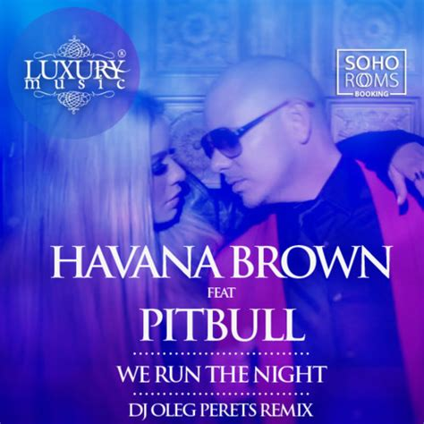 havana brown you ll be mine mp3 download havana brown feat pitbull we run the night dj oleg