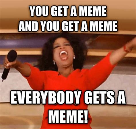 Oprah Meme You Get - livememe com oprah you get a car and you get a car
