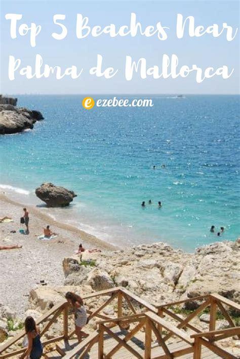 best beaches near palma 25 best ideas about palma on majorca