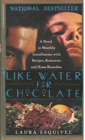 like water for chocolate a novel in monthly installments with recipes romances and home remedies the globally curious like water for chocolate by