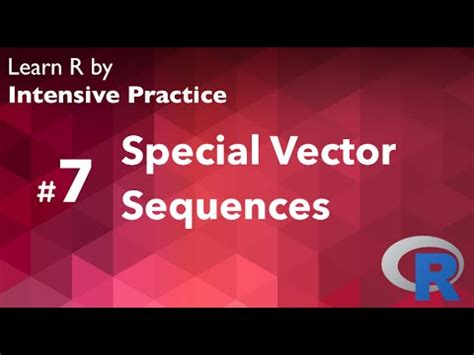 r tutorial vector r tutorial 07 with practice vector sequences youtube