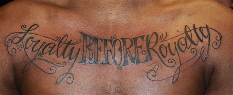 tattoo lettering loyalty loyalty before loyalty tattoo on chest tattoos and