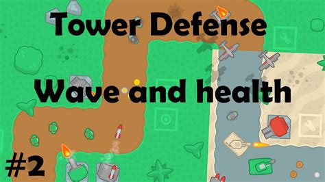 tutorial construct 2 tower defense construct 2 tower defense tutorial 2 wave and health