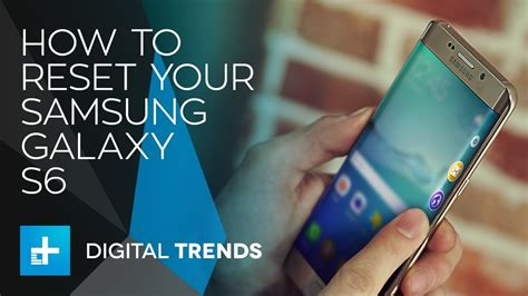 reset your samsung s6 how to reset your samsung galaxy s6 youtube