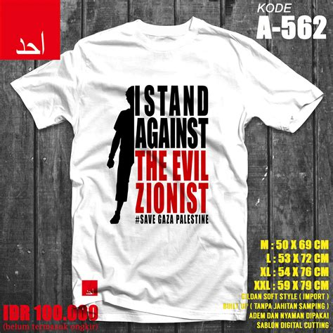 Kaos Save Gaza Banaboo Shopping kaos ahad i stand against the evil zionist save gaza palestine kaos dakwah islami
