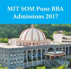 Mit Pune Part Time Mba by Mit Som Pune Announces Bba Admissions 2017