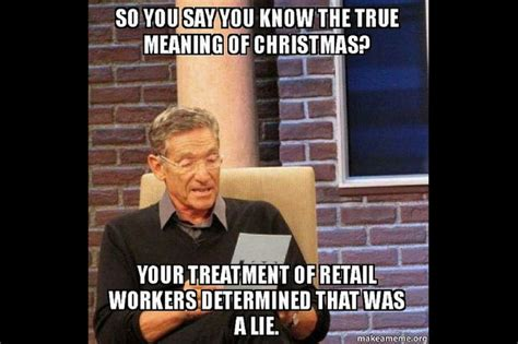 Working In Retail Memes - the 14 worst things about working in retail at christmas