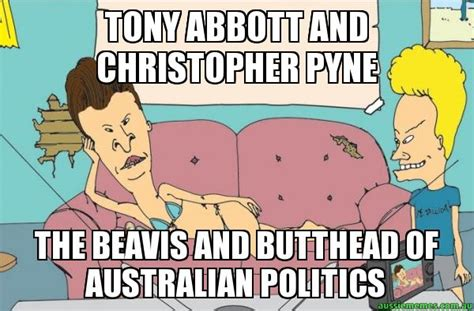 Beavis And Butthead Meme - tony abbott and christopher pyne the beavis and butthead