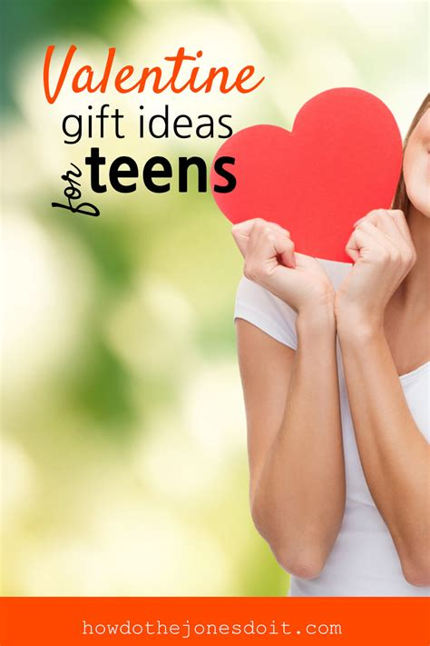 valentines gifts for teenagers gift ideas for teenagers how do the jones do it