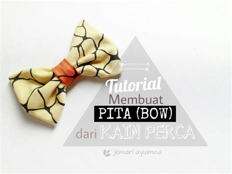 Pita In The Bow tutorial dan tips membuat pita bow dari kain perca