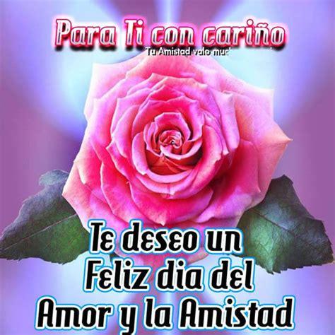 imagenes feliz dia amistad amor maravillosas tarjetas de feliz dia del amor y la amistad