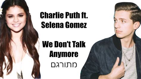 download mp3 charlie puth ft selena charlie puth ft selena gomez we don t talk anymore מתורגם