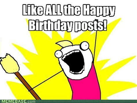 Memes Happy - 200 funniest birthday memes for you top collections