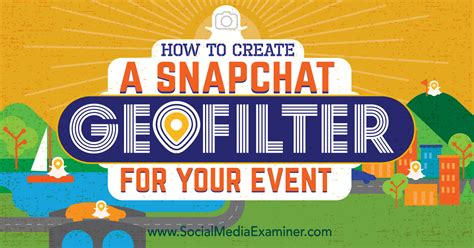 how to create a snapchat geofilter for your event social media examiner