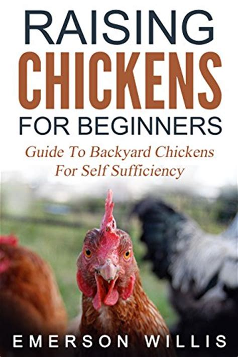 Backyard Chickens Book Borrow Raising Chickens For Beginners Guide To Backyard Chickens For Self Sufficiency By