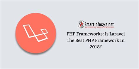 best framework php frameworks is laravel the best php framework in 2018