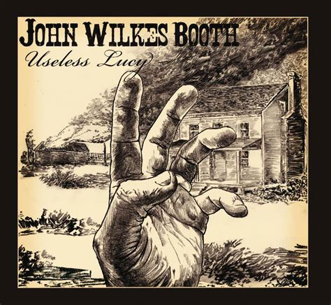 john wilkes booth house review john wilkes booth useless lucy