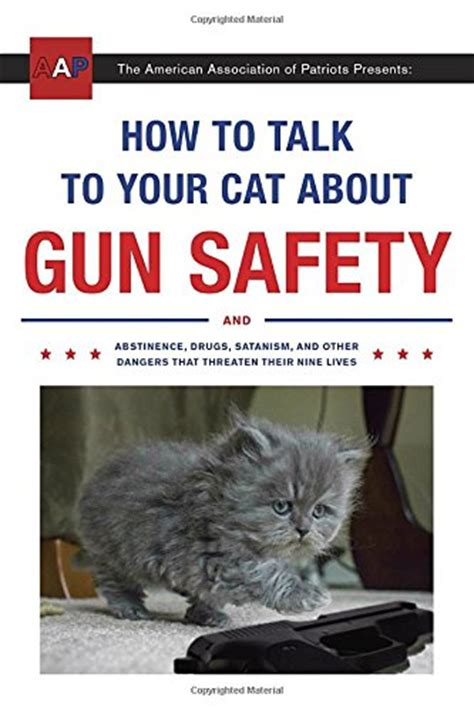 how to my to speak how to talk to your cat about gun safety and abstinence drugs satanism and other
