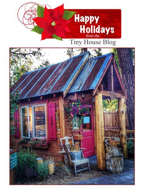 tiny house blog happy holidays from the tiny house blog