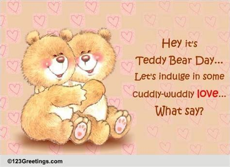 cuddly wuddly free teddy day ecards greeting