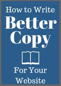 how to be a better copywriter the ultimate guide to writing better website copy webpagefx