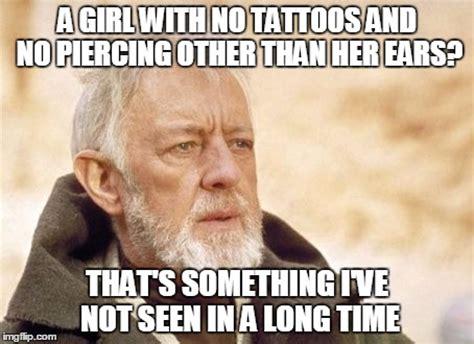 Piercing Meme - obi wan kenobi meme imgflip