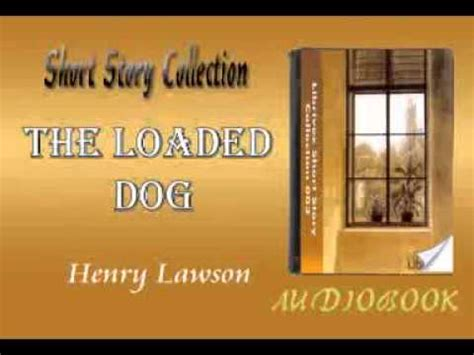 Loaded Henry Lawson by The Loaded Henry Lawson Audiobook Story