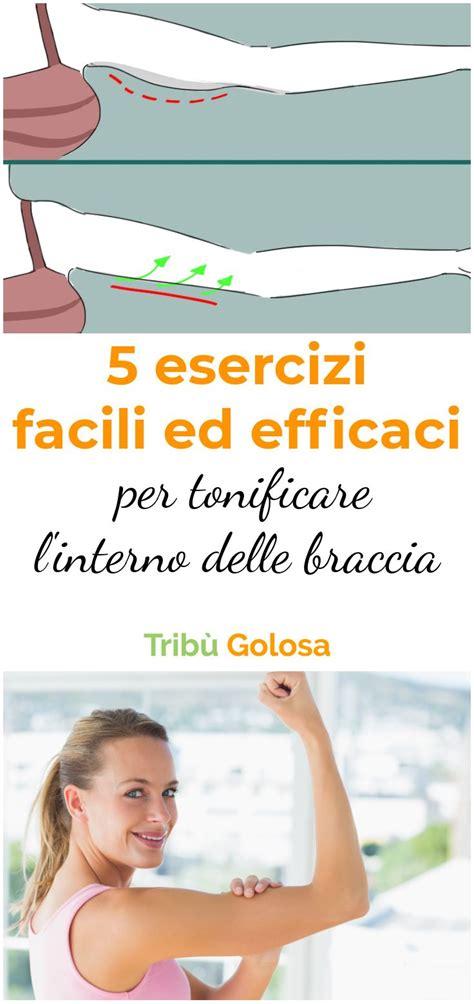 esercizi per tonificare interno braccia 6 esercizi facili e efficaci per tonificare l