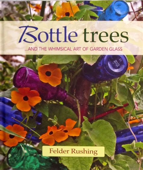 a haverhill bradford garden featured in new book on - Bottle Trees And The Whimsical Of Garden Glass