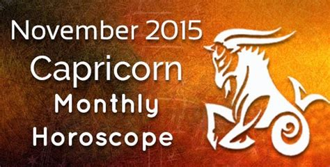 Capricorn Monthly Horoscope by Capricorn November 2015 Monthly Horoscope