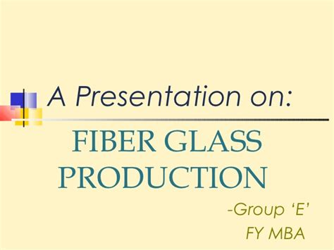E Business Ppt For Mba by Fiberglass Ppt