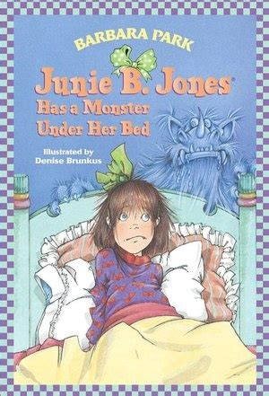 junie b jones has a monster under her bed junie b jones has a monster under her bed junie b jones