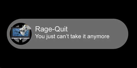 Rage Quit Meme - image 36608 rage quit know your meme