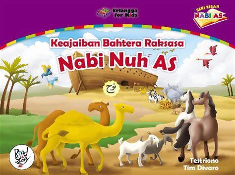 Seri Kisah Nabi Dan Rasul Nabi Nuh As jual buku seri kisah nabi keajaiban bahtera raksasa