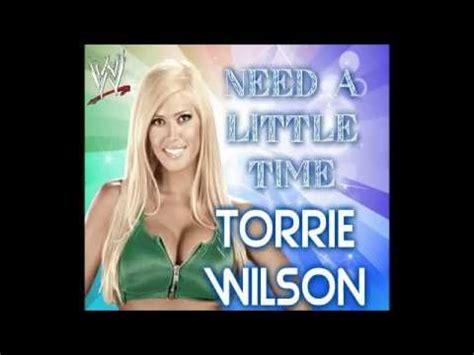 torrie wilson theme torrie wilson wwe theme need a little time youtube