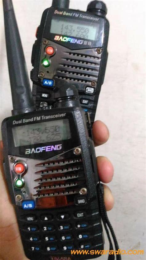 Ht Baofeng Uv5ra Dual Band Plus Fm Radio Dan Senter dijual ht baofeng uv 5ra dual band lengkap charger swaradio