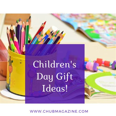 children s day gift ideas c hubmagazine